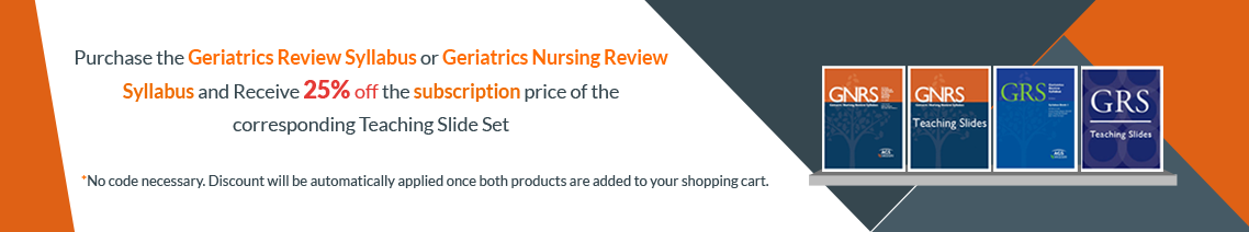 Purchase the Geriatrics Review Syllabus or Geriatrics Nursing Review Syllabus and Receive 25% off the the subscription price of the corresponding Teaching Slide Set