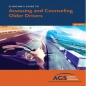 New Clinician's Guide to Assessing & Counseling Older Drivers - 4th Edition