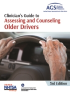 Clinician's Guide to Assessing and Counseling Older Drivers, 3rd Edition