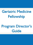 Geriatric Medicine Fellowship Program Directors' Guide