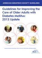 Guidelines for Improving the Care of Older Adults with Diabetes Mellitus: 2013 Update and Supplemental Information