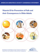 American Geriatrics Society Consensus Statement: Vitamin D for Prevention of Falls and  their Consequences in Older Adults