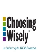 Choosing Wisely®: List:  Tests and Treatments that Older Patients and Providers Should Question