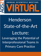Henderson State-of-the-Art Lecture: Leveraging the Potential of Interprofessional Teams in Primary Care Practice