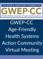 GWEP-CC Age-Friendly Health Systems Action Community Virtual Meeting