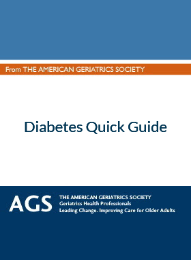 AGS Quick Guide to Diabetes Management in Older Adults