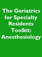 The Geriatrics for Specialty Residents Toolkit - Anesthesiology