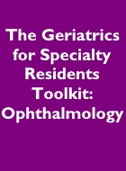 The Geriatrics for Specialty Residents Toolkit: Ophthalmology