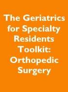 The Geriatrics for Specialty Residents Toolkit: Orthopedic Surgery