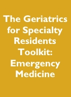 The Geriatrics for Specialty Residents Toolkit: Emergency Medicine