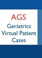 AGS Geriatrics Virtual Patient Cases for Surgical and Related Medical Subspecialty Care of Older Adults