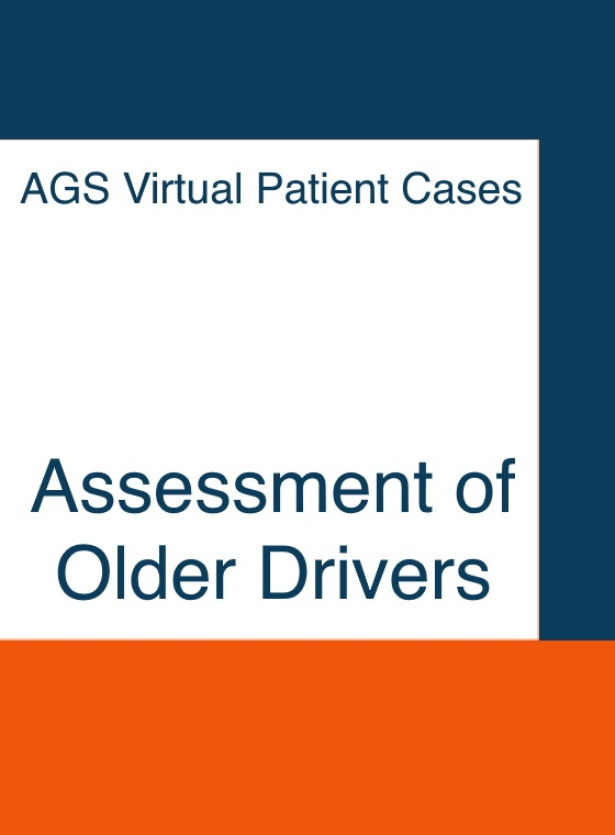 AGS Virtual Patient Cases Program on the Assessment of Older Drivers