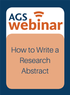 AGS Annual Meeting 2018: How to Write a Research Abstract that Will Be Accepted for Presentation