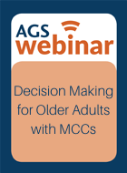 AGS-AGING Initiative Webinar: Decision Making for Older Adults with Multiple Chronic Conditions