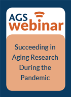 Succeeding in Aging Research During the Pandemic: a Webinar for Research Fellows and Junior Faculty