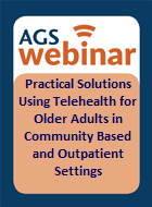Practical Solutions Using Telehealth for Older Adults in Community Based and Outpatient Settings