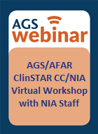 So You're Applying for a GEMSSTAR: AGS/AFAR ClinSTAR CC/NIA Virtual Workshop with NIA Staff